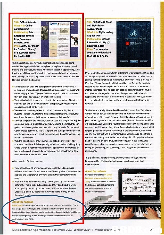 What it is Online aural training Published by Arts Enterprise imited http://e-music maestro.com Price £2.99 per month for Grades 1-5 and/ or £4.99 per month for Grades 6-8 Title SightRead4 Piano and SightRead4 ABRSM Plano What it is Sight-reading App for iPad Published by Wessar International http:// Price Free samples available to download then £2.49-£79.99 This is a great resource for music teachers and students. As a piano teacher, I struggle to find time during lessons to give my students aural training and exercises, especially when exam season is approaching, Aural training should be a long term activity and done well ahead of the eam Many students and teachers flinch at teching or developing sight-reading With the help of this tool, my students are able to lean more on their ow. as perhaps they see it as a dreaded test in an examination rather than a Here are some of the benefits: skl we can find beneficial as musicians. SightRead4 Piano is an App for iPad fr text
