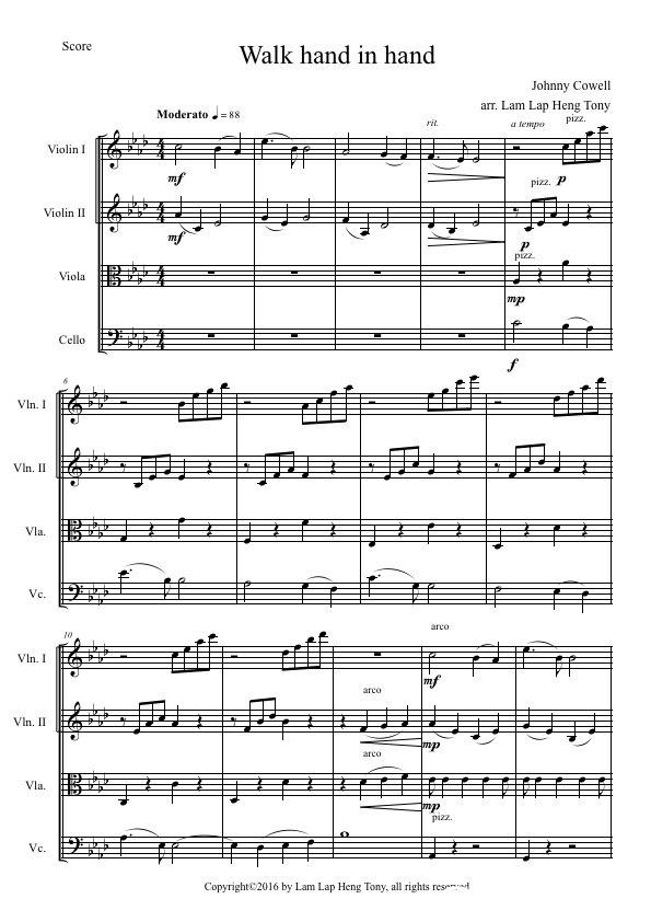 "Score Walk hand in hand ohnny Cowell arr. Lam Lap Heng Tony a fempo PIzZ Moderato-= 88 rit Violin I mf pizz. P Violin II 7n pLzz Viola mp Cello Vln. I VIn. II Vla. Vc. 10 Vln. I mf VIn. II Vla. pizz Vc. CopyrightC2016 by Lam Lap Heng Tony, all rights rese""  music"