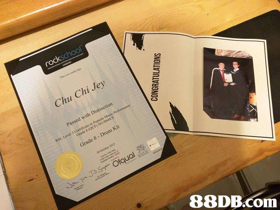 rockschool This is to centify that Chu Chi Jey Passed with Distinction Grade 8 (QCF) 501/0648/X Grade 8 - Drum Kit   Design,Room,Electronic device,Brand,
