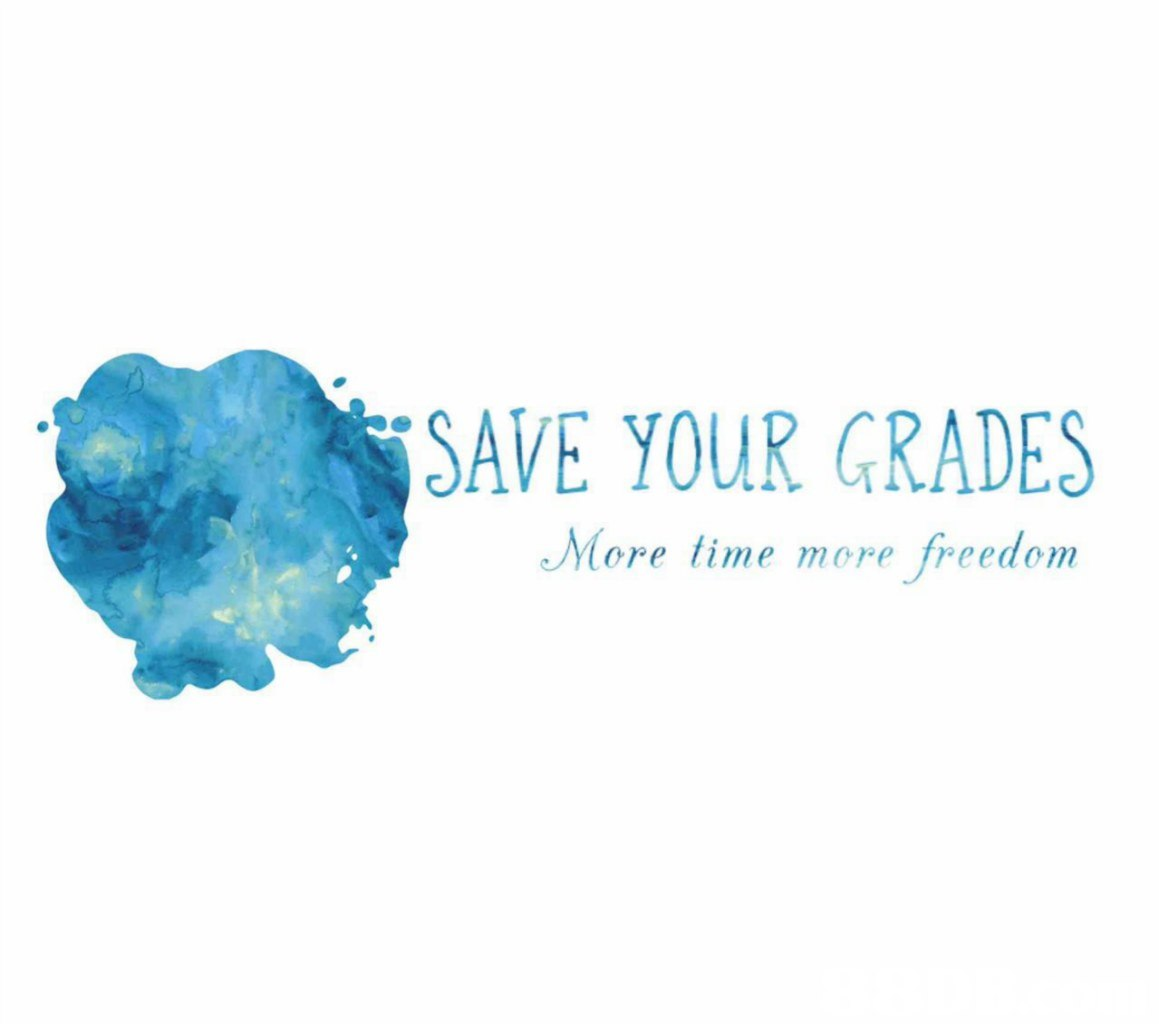 SAVE YOUR GRADES More time more freedom  blue