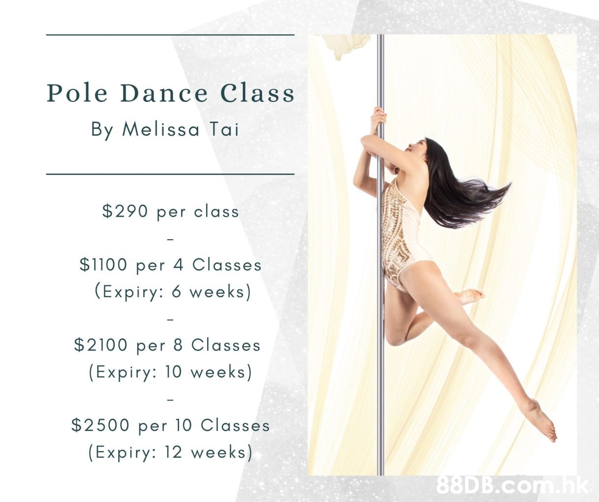Pole Dance Class By Melissa Tai $290 class per $1100 per 4 Classes (Expiry: 6 weeks) $2100 per 8 Classes (Expiry: 10 weeks) $2500 per 10 Classes (Expiry: 12 weeks) .hk  Pole dance,Dance,Text,Performing arts,Event